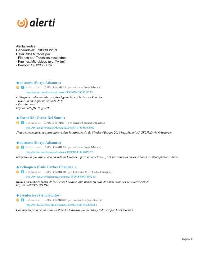 Alerta: iredesGenerado el: 07/03/13 22:39Resultados filtrados por:- Filtrado por: Todos los resultados- Fuentes: Microblog...