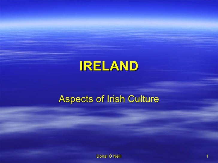 IRELAND Aspects of Irish Culture