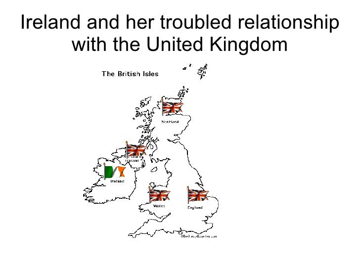 Ireland and her troubled relationship with the United Kingdom