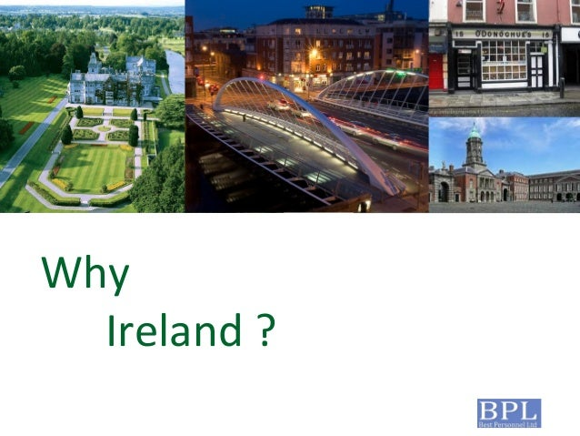 Why Ireland ?