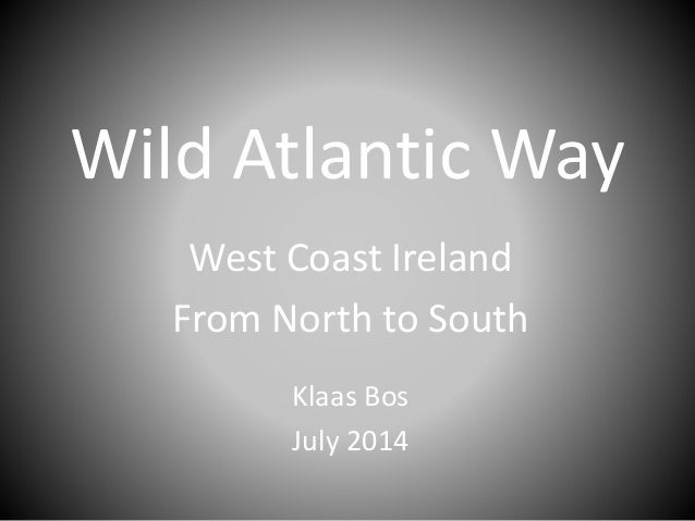Ireland - Wild Atlantic Way 2014