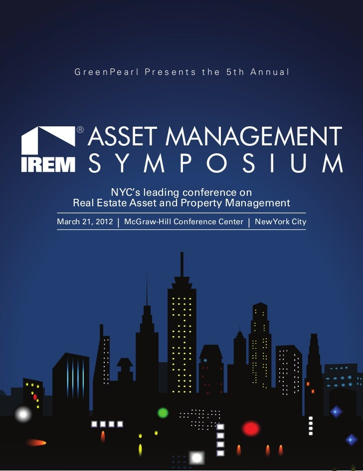 GreenPearl Presents the 5th Annual       ASSET MANAGEMENT       S Y M P O S I U M            NYC's leading conference on  ...