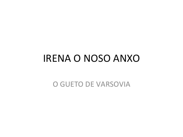 IRENA O NOSO ANXOO GUETO DE VARSOVIA