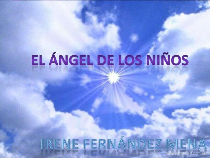 El ángel de los niños<br />Irene Fernández Mena<br />