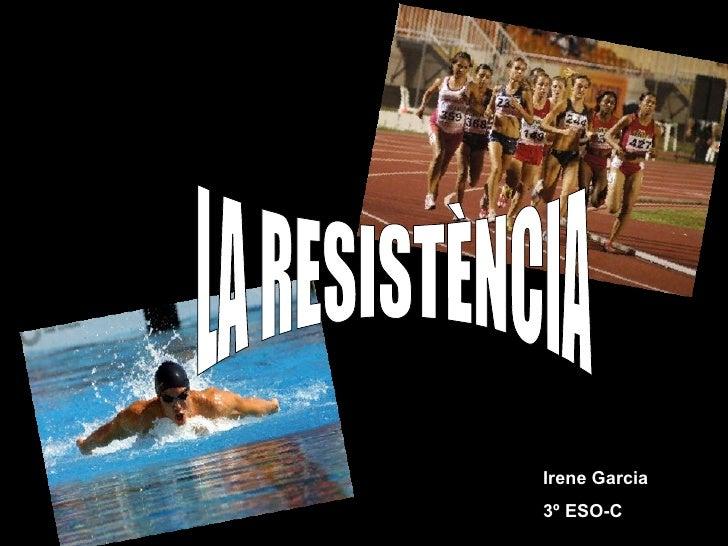 LA RESISTÈNCIA Irene Garcia 3º ESO-C