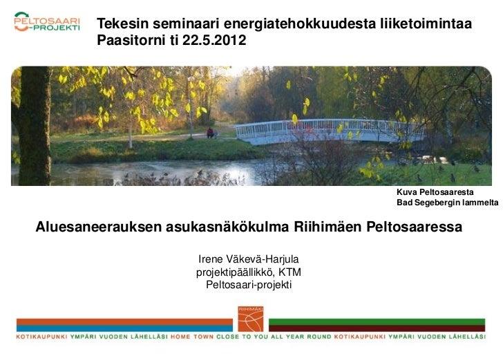 Tekesin seminaari energiatehokkuudesta liiketoimintaa        Paasitorni ti 22.5.2012                                      ...