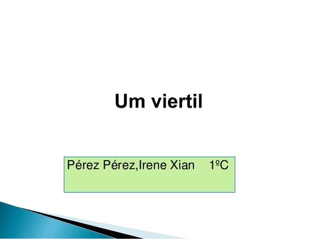 Pérez Pérez,Irene Xian 1ºC