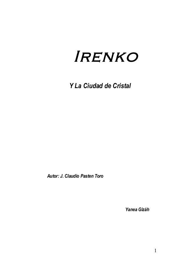 Irenko Y La Ciudad de Cristal Autor: J. Claudio Pasten Toro Yanea Gizáh 1