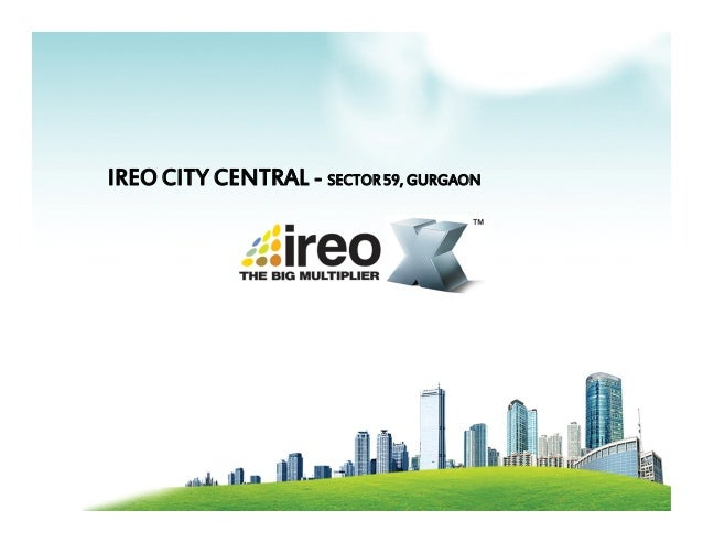 IREO CITY CENTRAL - SECTOR 59, GURGAON