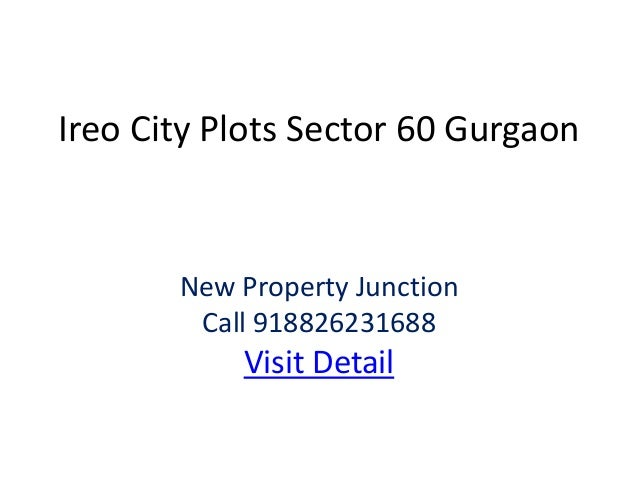 Ireo City Plots Sector 60 Gurgaon  New Property Junction Call 918826231688  Visit Detail