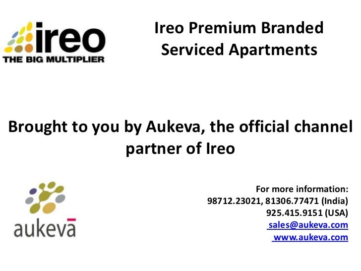 Ireo Premium Branded                    Serviced ApartmentsBrought to you by Aukeva, the official channel               pa...