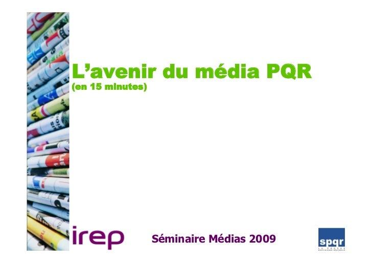 Les enjeux du web pour la presse : monétisation ou audience ? (Irep Médias 2009)