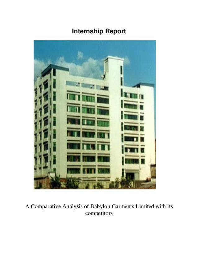 Internship Report A Comparative Analysis of Babylon Garments Limited with its competitors