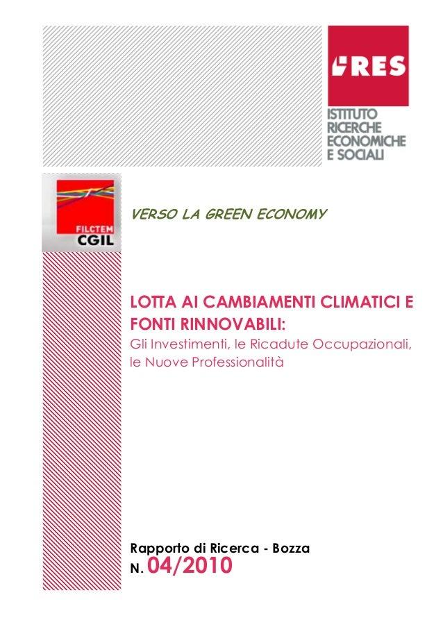 Rapporto di Ricerca - Bozza N. 04/2010 VERSO LA GREEN ECONOMY LOTTA AI CAMBIAMENTI CLIMATICI E FONTI RINNOVABILI: Gli Inve...