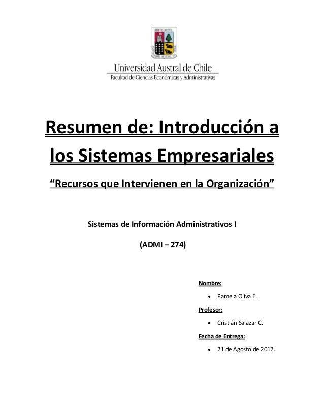 """Resumen de: Introducción alos Sistemas Empresariales""""Recursos que Intervienen en la Organización""""       Sistemas de Inform..."""