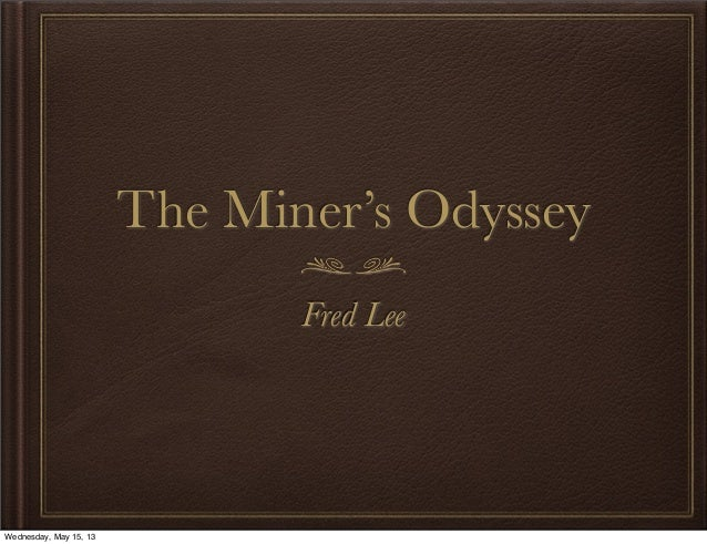 The Miner's OdysseyFred LeeWednesday, May 15, 13