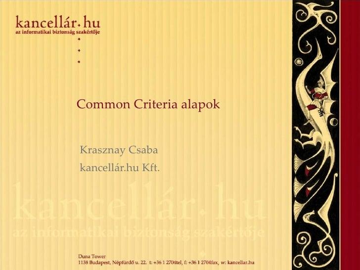 Common Criteria alapok Krasznay Csaba kancellár.hu Kft.