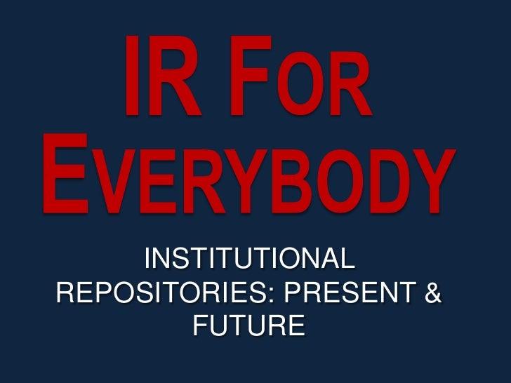 Future of Institutional Repositories
