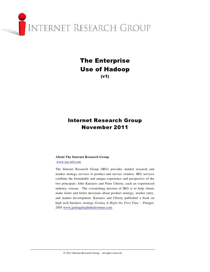 The Enterprise                   Use of Hadoop                                      (v1)        Internet Research Group   ...