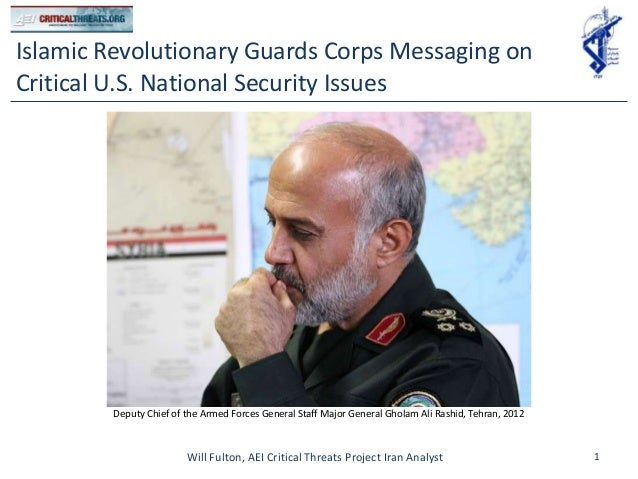 Islamic Revolutionary Guards Corps Messaging onCritical U.S. National Security Issues        Deputy Chief of the Armed For...