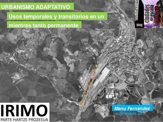 Urbanismo adaptativo. Usos temporales y transitorios en un mientras tanto permanente
