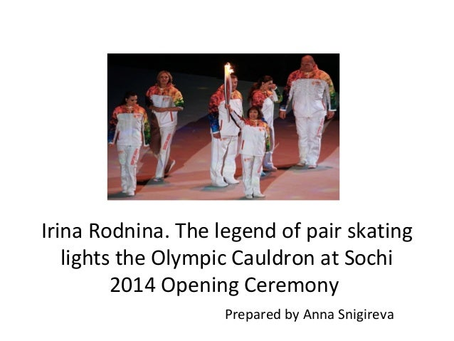 Irina Rodnina. The legend of pair skating lights the Olympic Cauldron at Sochi 2014 Opening Ceremony Prepared by Anna Snig...