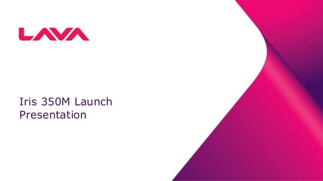 Iris 350M Launch Presentation