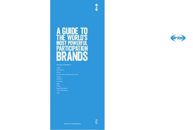 a guide to THE WORLD'S most powerful PARTICIPATION BRANDS www.iris-worldwide.com One year in the life of:   adidas Barclay...