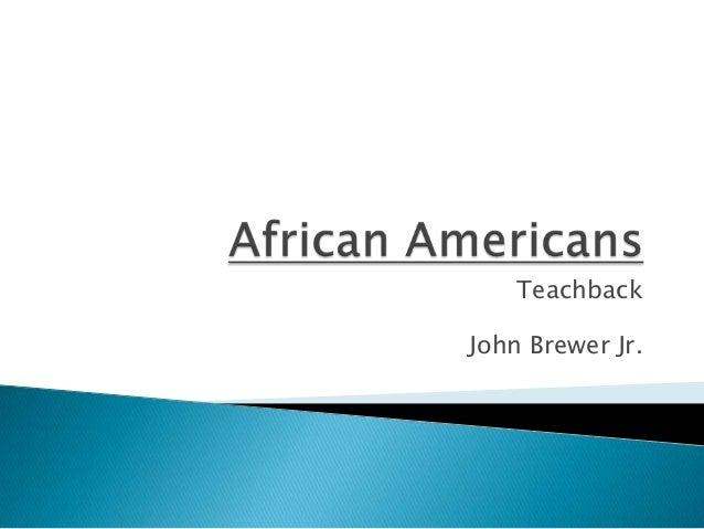 TeachbackJohn Brewer Jr.