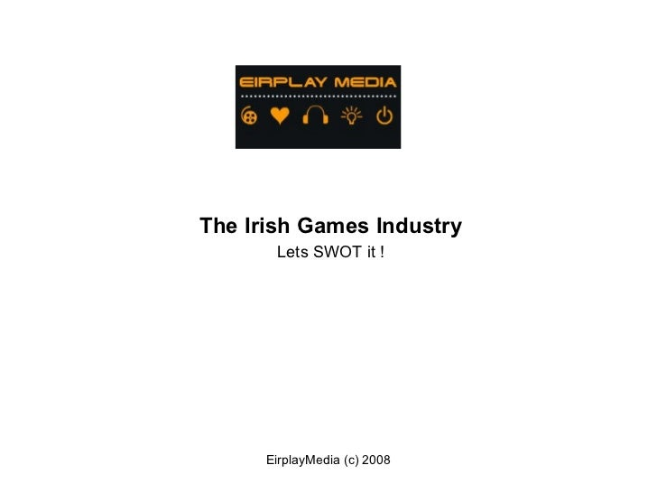 The Irish Games Industry Lets SWOT it !