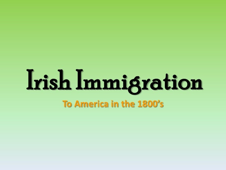 Irish Immigration<br />To America in the 1800's<br />
