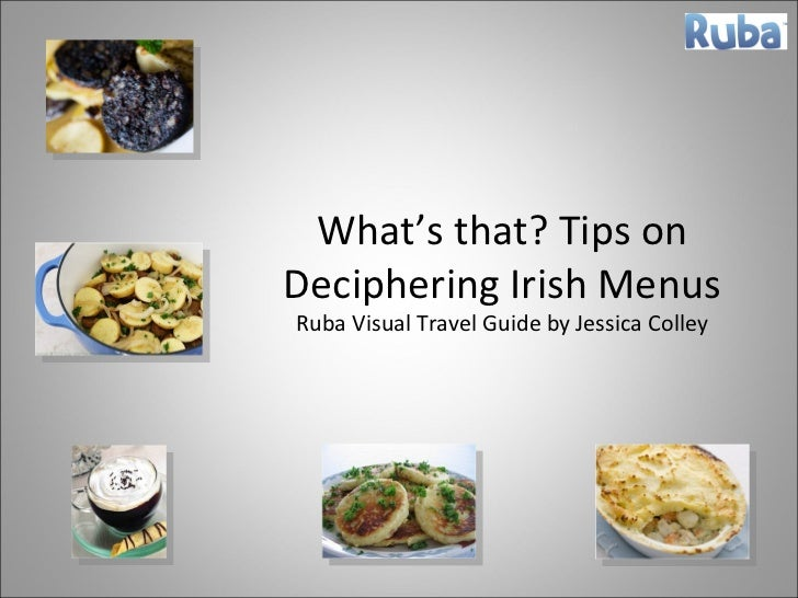 What's that? Tips on Deciphering Irish Menus Ruba Visual Travel Guide by Jessica Colley