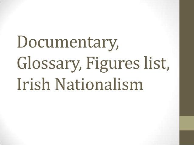 Documentary, Glossary, Figures list, Irish Nationalism