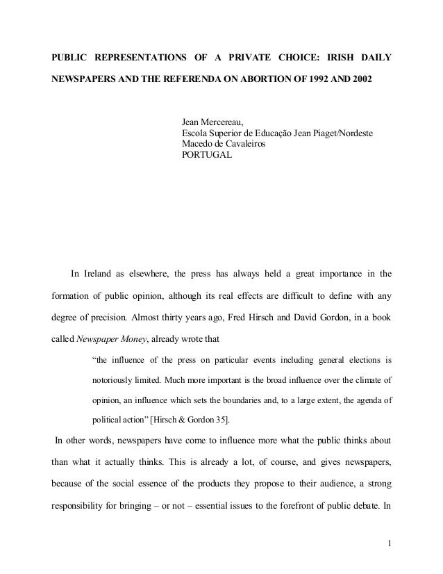 PUBLIC REPRESENTATIONS OF A PRIVATE CHOICE: IRISH DAILY NEWSPAPERS AND THE REFERENDA ON ABORTION OF 1992 AND 2002 Jean Mer...