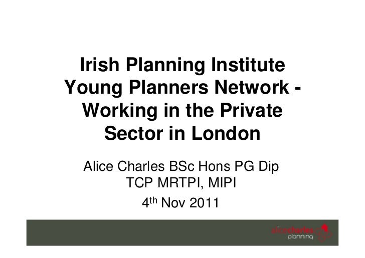 Irish planning institute young planners network - Working in London 04.11.11