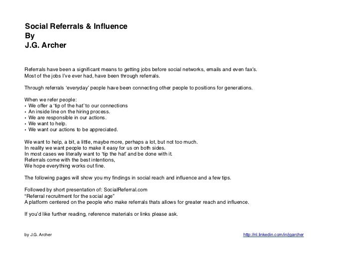 Social Referrals & InfluenceByJ.G. ArcherReferrals have been a significant means to getting jobs before social networks, ema...