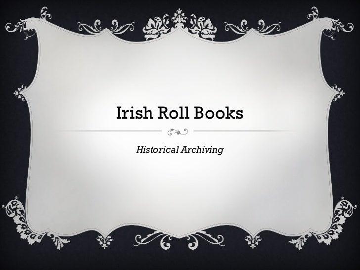 Irish Roll Books  Historical Archiving