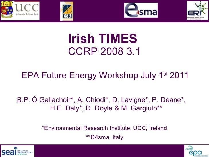 Irish TIMES Energy Model - Dr. Brian Ó Gallachóir -  EPA/SEAI Future Energy Workshop June 2011