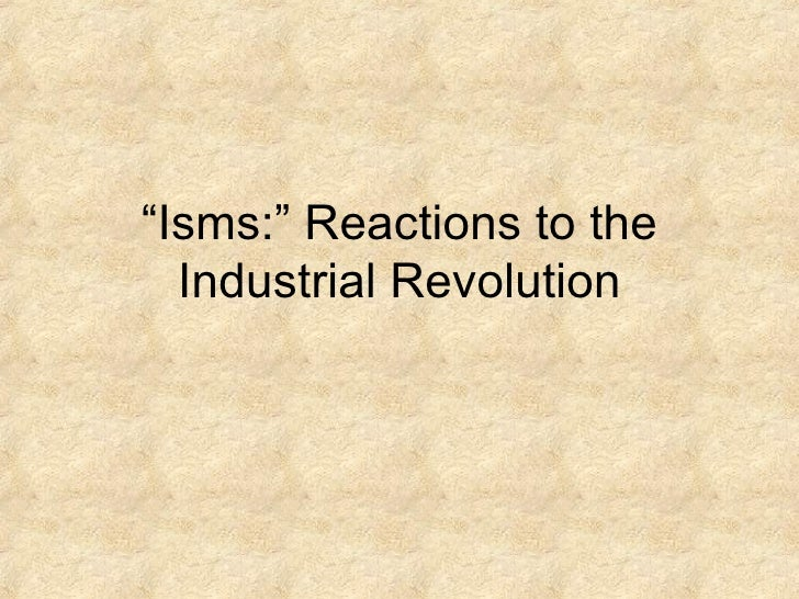 """"""" Isms:"""" Reactions to the Industrial Revolution"""
