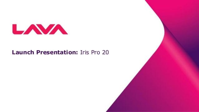 Launch Presentation: Iris Pro 20
