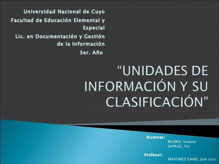 Universidad Nacional de Cuyo Facultad de Educación Elemental y Especial Lic. en Documentación y Gestión de la Información ...