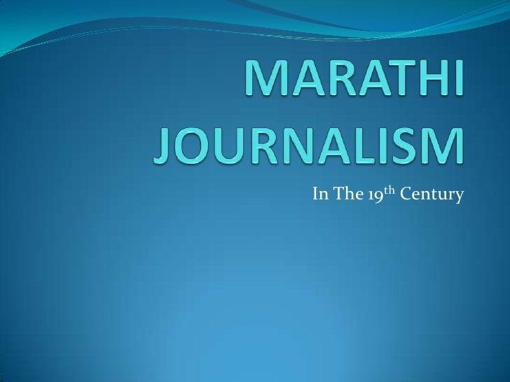 MARATHI JOURNALISM <br />In The 19th Century<br />