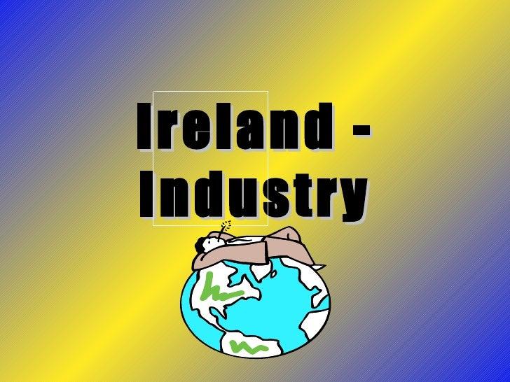 Ireland - Industry