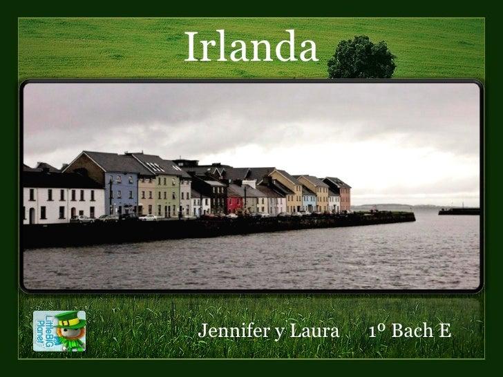 Irlanda Jennifer y Laura  1º Bach E