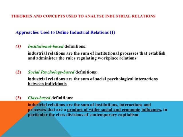 employment relations theories Also referred to as industrial relations, the field of employee relations usually falls under the umbrella of human resources since every organization has a human resources department, every employer must manage employee relations to maintain order and productivity within its workforce.