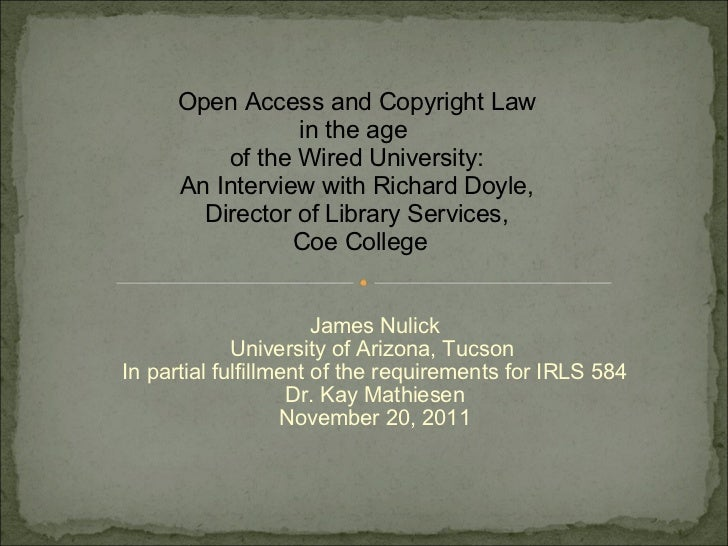 James Nulick University of Arizona, Tucson  In partial fulfillment of the requirements for IRLS 584 Dr. Kay Mathiesen Nove...