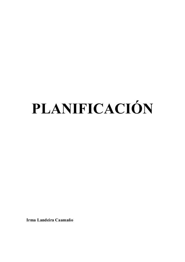 PLANIFICACIÓN Irma Landeira Caamaño