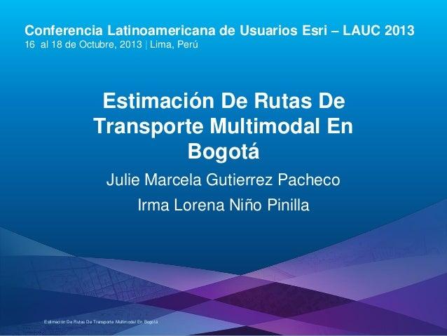 Estimación de Rutas de Transporte Público Multimodal en Bogotá, Irma Lorena Niño Pinilla - Universidad Distrital Francisco José de Caldas, Colombia