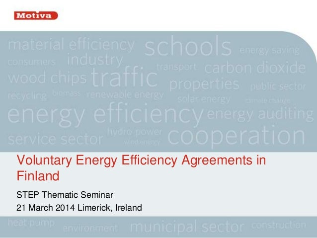 Voluntary Energy Efficiency Agreements in Finland STEP Thematic Seminar 21 March 2014 Limerick, Ireland