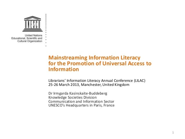 Mainstreaming Information Literacyfor the Promotion of Universal Access toInformationLibrarians' Information Literacy Annu...